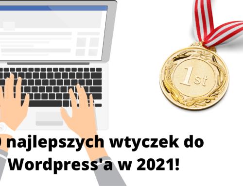 10 najlepszych wtyczek doWordPress'a w2021!